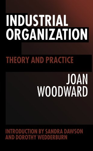 Industrial Organization: Theory and Practice: Woodward, Joan