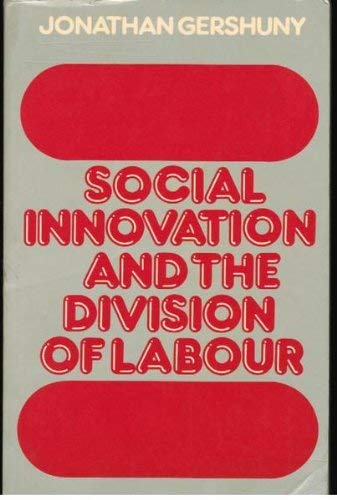 9780198741305: Social Innovation and the Division of Labor (The Library of Political Economy)
