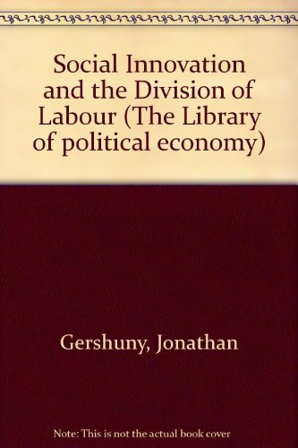 9780198741312: Social Innovation and the Division of Labour (The Library of Political Economy)