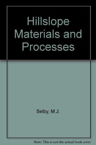 Hillslope Materials and Processes: M. J. Selby,