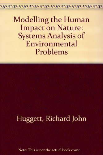 9780198741701: Modelling the Human Impact on Nature: Systems Analysis of Environmental Problems