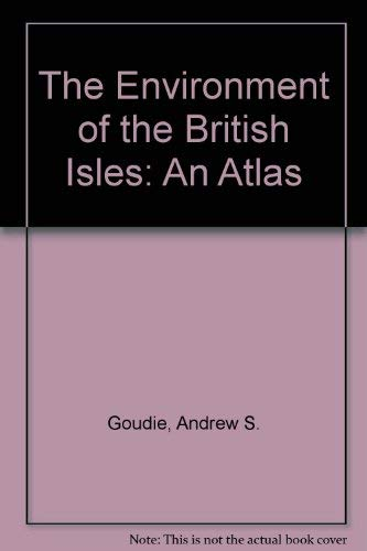 9780198741725: The Environment of the British Isles: An Atlas