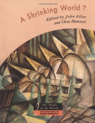 9780198741879: A Shrinking World? (The Shape of the World: Explorations in Human Geography)
