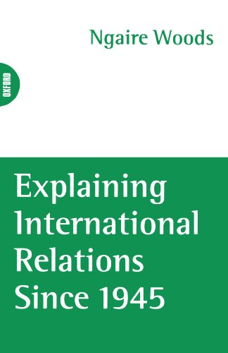9780198741961: Explaining International Relations since 1945 (Oxford World's Classics (Paperback))