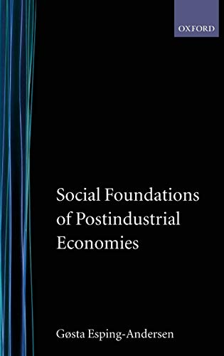 9780198742012: Social Foundations of Postindustrial Economies