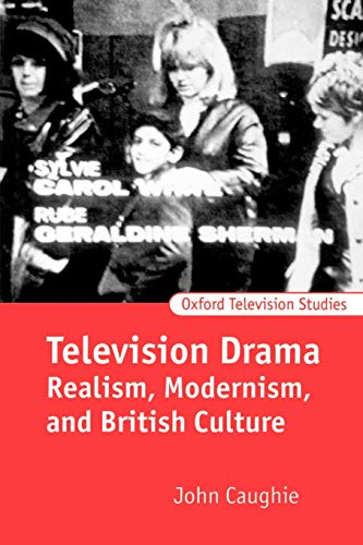 9780198742180: Television Drama: Realism, Modernism, and British Culture