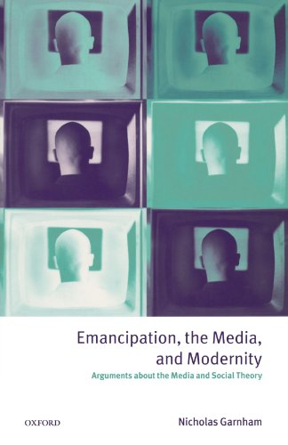 9780198742241: Emancipation, the Media, and Modernity: Arguments about the Media and Social Theory