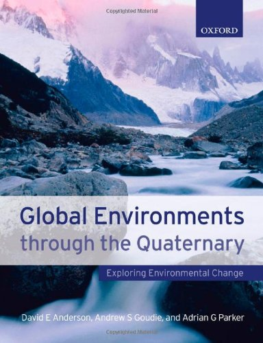9780198742265: Global Environments through the Quaternary: Exploring Environmental Change
