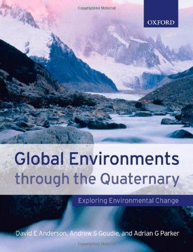 9780198742265: Global Environments Through the Quaternary: Exploring Environmental Change