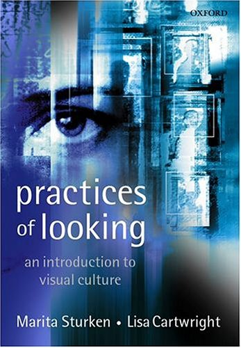 Practices of Looking : An Introduction to: Lisa Cartwright; Marita