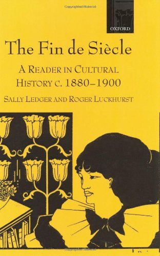 9780198742784: The Fin de Siècle: A Reader in Cultural History, c.1880-1900