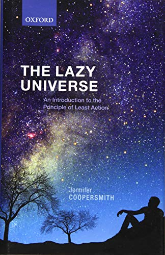 9780198743040: The Lazy Universe: An Introduction to the Principle of Least Action