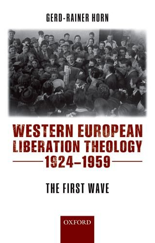 9780198743255: Western European Liberation Theology: The First Wave (1924-1959)