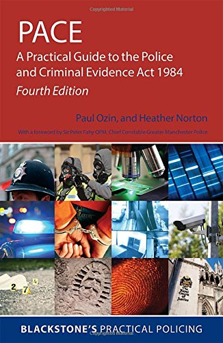 9780198743309: PACE: A Practical Guide to the Police and Criminal Evidence Act 1984 (Blackstone's Practical Policing)