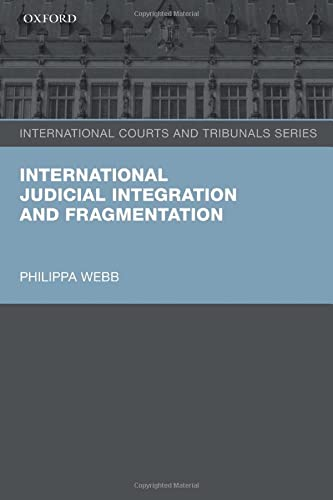 9780198743729: International Judicial Integration and Fragmentation (International Courts and Tribunals Series)