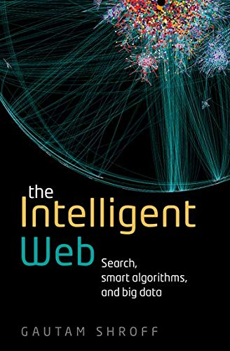 9780198743880: The Intelligent Web: Search, smart algorithms, and big data