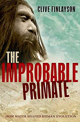 9780198743897: The Improbable Primate: How Water Shaped Human Evolution