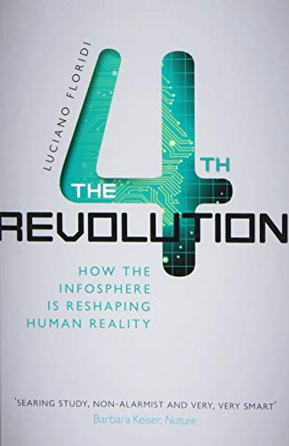 9780198743934: The Fourth Revolution: How the Infosphere is Reshaping Human Reality