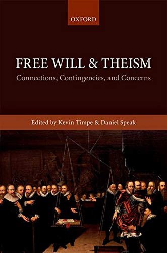 9780198743958: Free Will and Theism: Connections, Contingencies, and Concerns