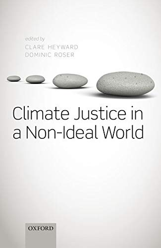 9780198744047: Climate Justice in a Non-Ideal World