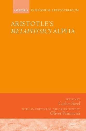 9780198744177: Aristotle's Metaphysics Alpha: Symposium Aristotelicum (Symposia Aristotelia)