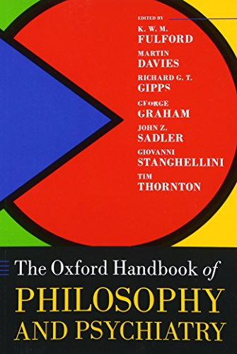 9780198744252: The Oxford Handbook of Philosophy and Psychiatry (Oxford Handbooks)