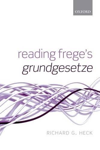 9780198744375: Reading Frege's Grundgesetze