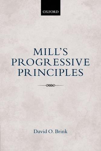 Mill's Progressive Principles.: BRINK, D. O.,