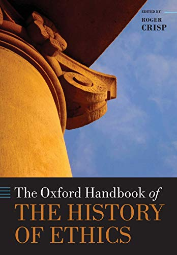 9780198744405: The Oxford Handbook of the History of Ethics (Oxford Handbooks)