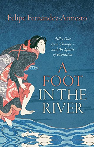 9780198744429: A Foot in the River: Why Our Lives Change - and the Limits of Evolution