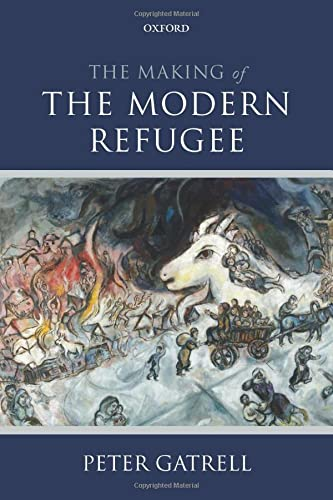 9780198744474: The Making of the Modern Refugee