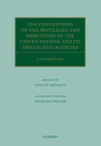 9780198744610: The Conventions on the Privileges and Immunities of the United Nations and its Specialized Agencies: A Commentary (Oxford Commentaries on International Law)