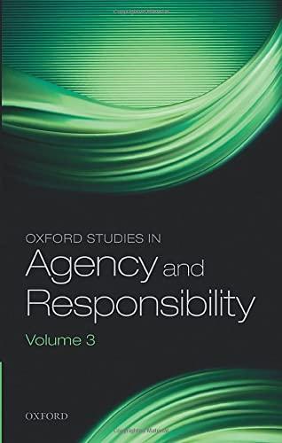 Oxford Studies in Agency & Responsibility, Volume 3 (Oxford Studies In Agency And ...