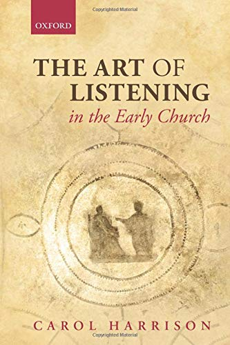 The Art of Listening in the Early Church.: HARRISON, C.,