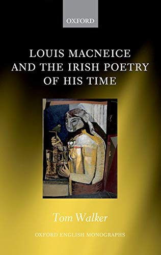 9780198745150: Louis MacNeice and the Irish Poetry of His Time (Oxford English Monographs)