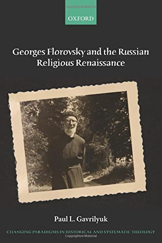 9780198745372: Georges Florovsky and the Russian Religious Renaissance (Changing Paradigms in Historical and Systematic Theology)