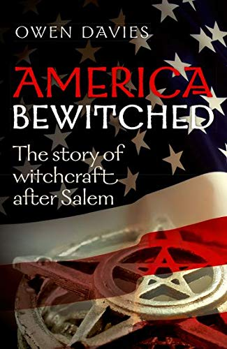 9780198745389: America Bewitched: The Story of Witchcraft After Salem