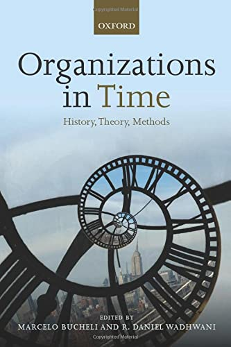9780198745396: Organizations in Time: History, Theory, Methods