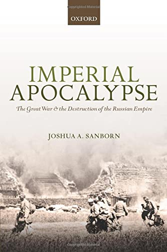 9780198745686: Imperial Apocalypse: The Great War and the Destruction of the Russian Empire (The Greater War)