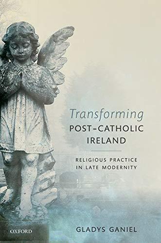 9780198745785: Transforming Post-Catholic Ireland: Religious Practice in Late Modernity