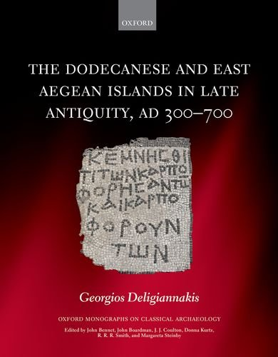9780198745990: The Dodecanese and East Aegean Islands in Late Antiquity, AD 300-700 (Oxford Monographs on Classical Archaeology)