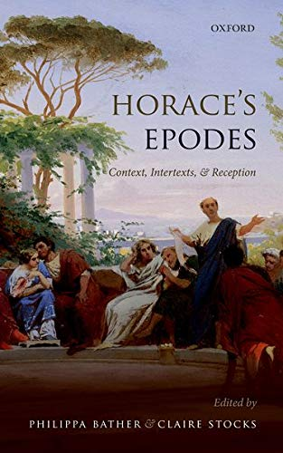 Horace's Epodes. Contexts, Intertexts, and Reception.: BATHER, P. S.,