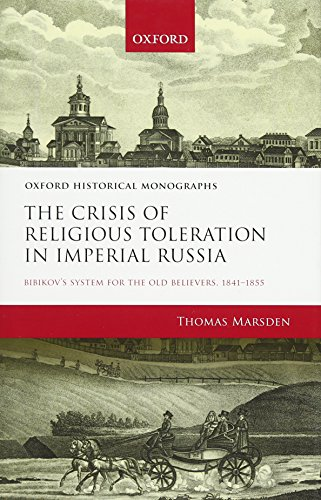 9780198746362: The Crisis of Religious Toleration in Imperial Russia: Bibikov's System for the Old Believers, 1841-1855