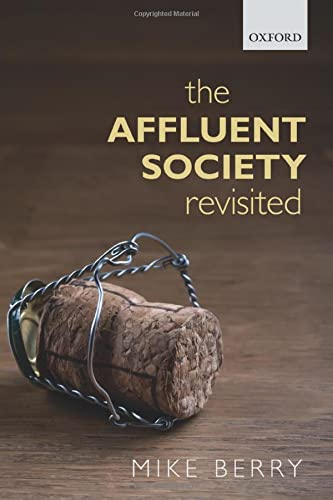 9780198746423: The Affluent Society Revisited