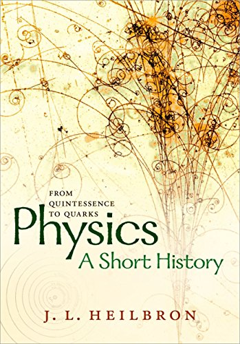 9780198746850: Physics: a short history from quintessence to quarks