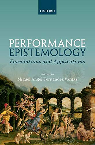 9780198746942: Performance Epistemology: Foundations and Applications