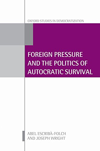 9780198746997: Foreign Pressure and the Politics of Autocratic Survival