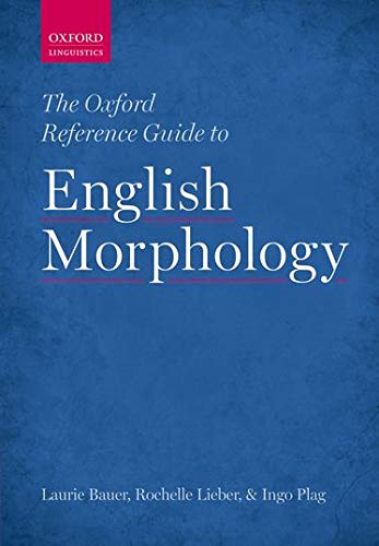 9780198747062: The Oxford Reference Guide to English Morphology (Oxford Linguistics)