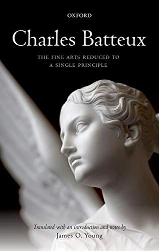 9780198747116: The Fine Arts Reduced to a Single Principle