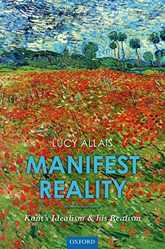 9780198747130: Manifest Reality: Kant's Idealism and his Realism
